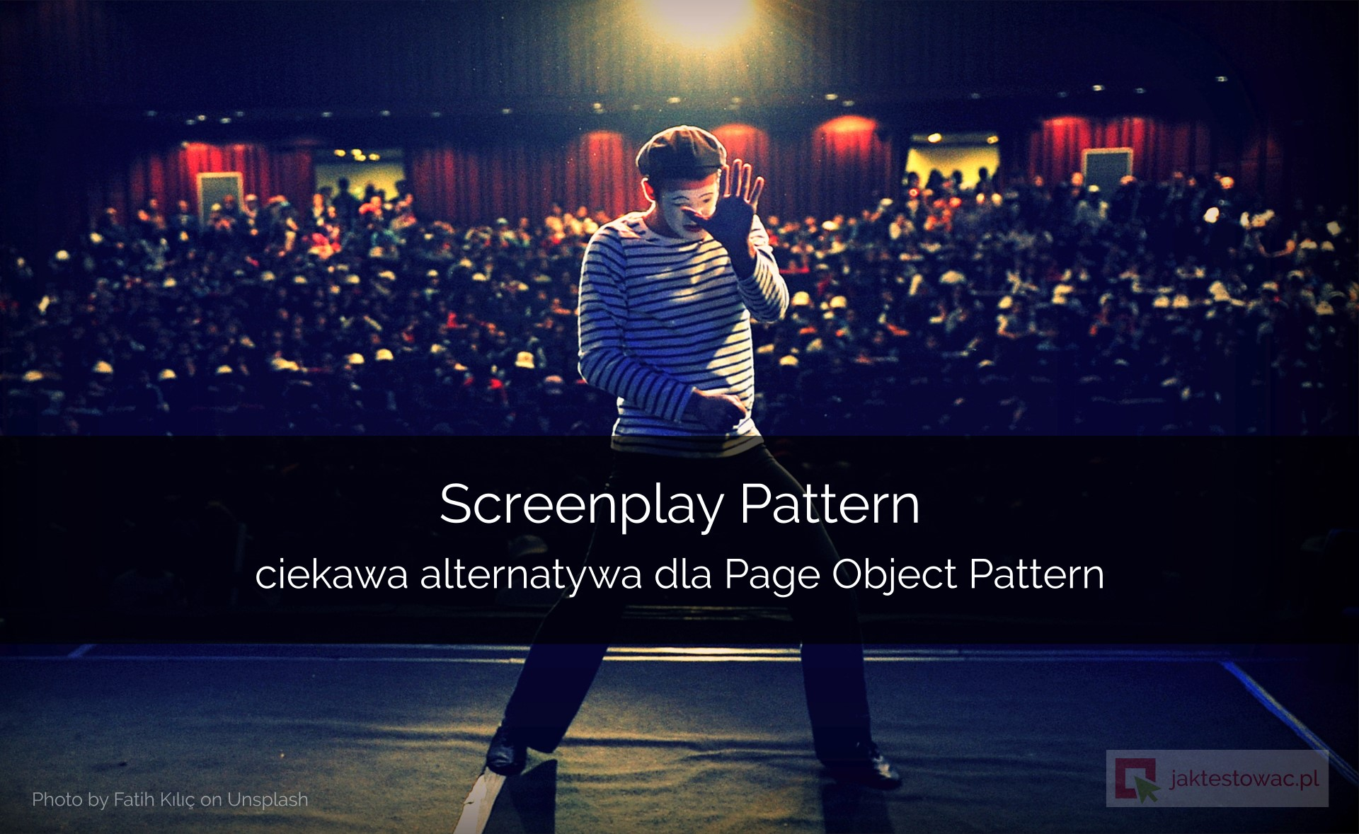 Screenplay Pattern – ciekawa alternatywa dla Page Object Pattern