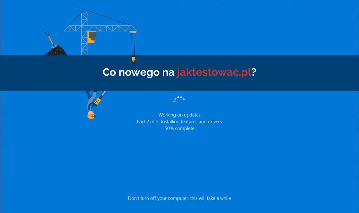 Nowości na jaktestowac.pl #10 – w15/16 (06.04.2019-19.04.2019)