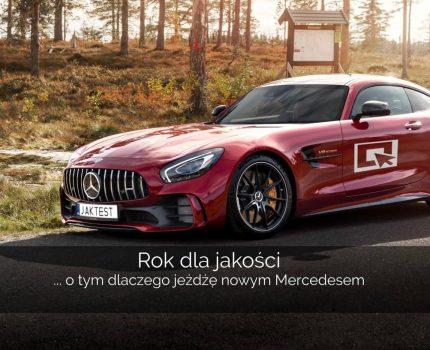 Rok dla jakości – o tym dlaczego jeżdżę nowym Mercedesem