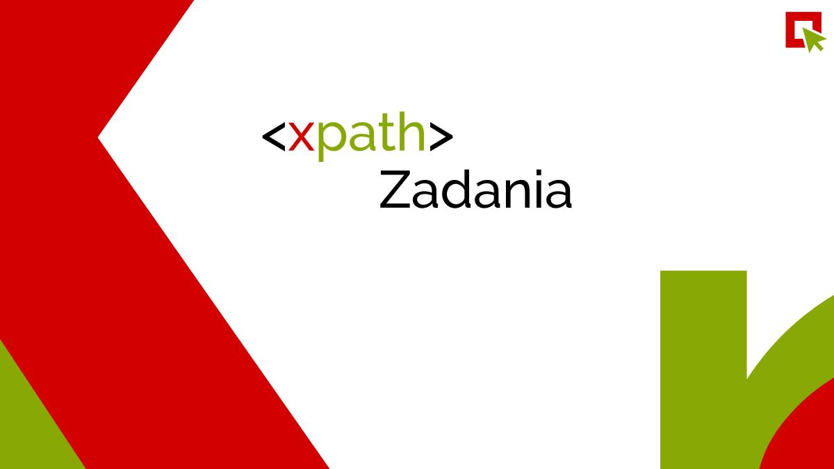 XPath – Zadania, część 1 – Proste selektory
