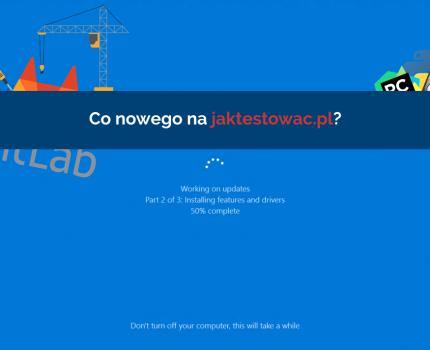 Nowości na jaktestowac.pl #18 – w31/32 (28.07.2019-10.08.2019)