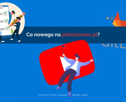 Nowości na jaktestowac.pl #20 – w35/36 (25.08.2019-07.09.2019)