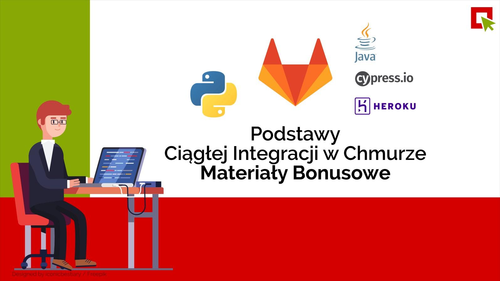Podstawy Ciągłej Integracji w Chmurze na przykładzie GitLab CI i Testów Automatycznych – Materiały Bonusowe