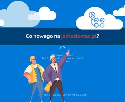 Nowości na jaktestowac.pl #52 – w47/48 (17.11.2020-30.11.2020)