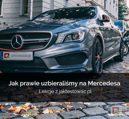 Jak prawie uzbieraliśmy na Mercedesa – lekcje z jaktestowac.pl (cz. 1)