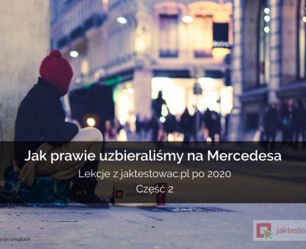 Jak prawie uzbieraliśmy na Mercedesa – lekcje z jaktestowac.pl (cz. 2)